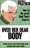 Over her Dear Body (0759220522) by Prather, Richard S.