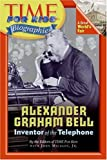 Time For Kids: Alexander Graham Bell (Time for Kids Biographies)