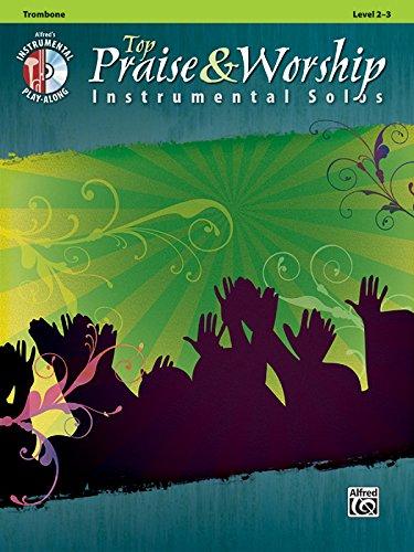 Top Praise & Worship Instrumental Solos: Trombone (Book & CD) (Top Praise & Worship Instrumental Solos: Leve