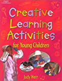 Creative learning activities for young children /