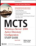 MCTS Windows Server 2008 Active Directory Configuration Study Guide: Exam 70-640 (0470261676) by Panek, William