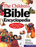 The Children's Bible Encyclopedia: The Bible Made Simple and Fun! (0801044146) by Water, Mark