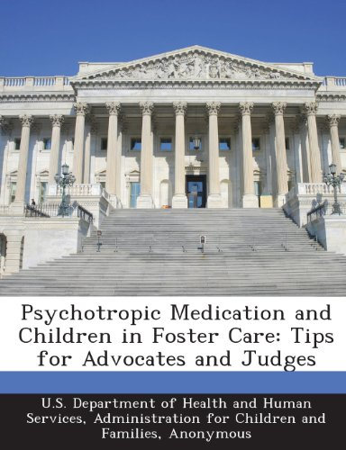 Psychotropic Medication and Children in Foster Care: Tips for Advocates and Judges