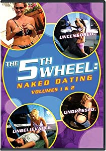 The 5th Wheel - Naked Dating (Vols. 1 & 2)