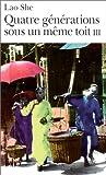 echange, troc Lao She - Quatre générations sous un même toit, tome 3