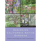 Designing California Native Gardens: The Plant Community Approach to Artful, Ecological Gardens ~ Glenn Keator