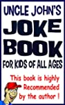 Uncle John's Joke Book: For kids of a...