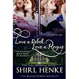 Love A Rebel...Love A Rogue (Blackthorne Trilogy) ~ Shirl Henke