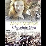 The Chocolate Girls | Annie Murray