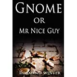Gnome or Mr Nice Guyby Rosalind Winter