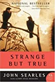 img - for Strange but True: A Novel (P.S.) book / textbook / text book
