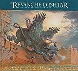 """Afficher """"La Revanche d'Ishtar"""""""