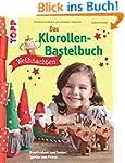 Das Klorollen-Bastelbuch Weihnachten:...