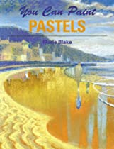 Free You Can Paint Pastels Ebook & PDF Download