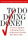 To Do Doing Done: A Creative Approach to Managing Projects & Effectively Finishing What Matters Most, Snead, G. Lynne; Wycoff, Joyce