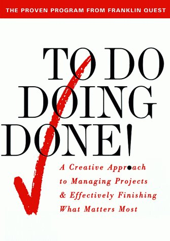 To Do Doing Done! : A Creative Approach to Managing Projects and Effectively Finishing What Matters Most, G. LYNNE SNEAD, JOYCE WYCOFF
