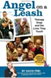 Angel on a Leash: Therapy Dogs and the Lives They Touch