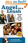 Angel on a Leash: Therapy Dogs and th...