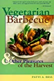 img - for Vegetarian Barbecue: & Other Pleasures of the Harvest (Lowell House) book / textbook / text book