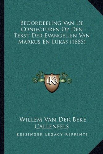 Beoordeeling Van de Conjecturen Op Den Tekst Der Evangelien Van Markus En Lukas (1885)