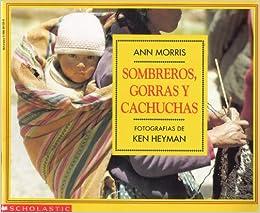 Sombreros, Gorras y Cachuchas: Ann Morris: 9780590291583: Amazon.com