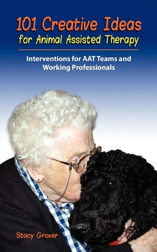 101 Creative Ideas for Animal Assisted Therapy