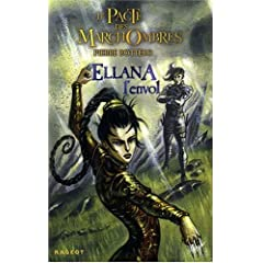 Le Pacte des MarchOmbres, Tome 2 : Ellana : L'envol