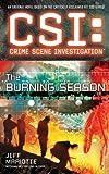 CSI: Crime Scene Investigation: The Burning Season (CSI : Crime Scene Investigation)