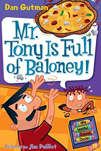 My Weird School Daze #11: Mr. Tony Is Full of Baloney! PDF