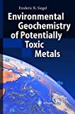 img - for Environmental Geochemistry of Potentially Toxic Metals by Frederic R. Siegel (2001-11-28) book / textbook / text book