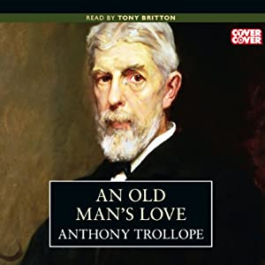 An Old Man's Love | [Anthony Trollope]