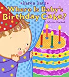 Where Is Baby's Birthday Cake? (Lift-The-Flap Book (Little Simon))