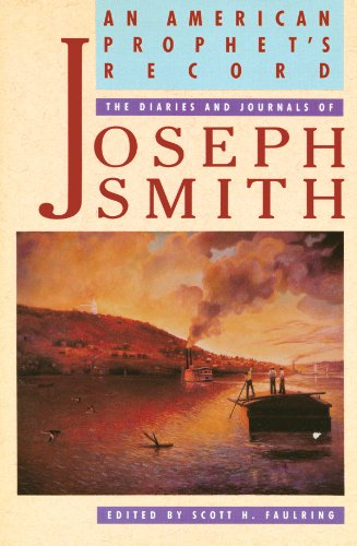 An American Prophet's Record: The Diaries and Journals of Joseph Smith: Joseph Smith, Scott H. Faulring: 9780941214780: Amazon.com: Books