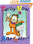 Party Now, Age Later! (Garfield)
