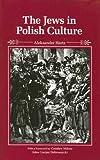 The Jews in Polish Culture (Jewish Lives)