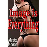 "Image is Everythingvon ""Alexis Moore"""