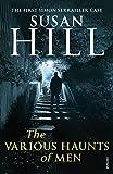 Susan Hill The Various Haunts Of Men: Simon Serrailler Book 1 (Simon Serrailler 1)