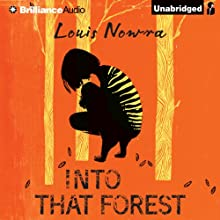 Into That Forest (       UNABRIDGED) by Louis Nowra Narrated by Lisbeth Kennelly