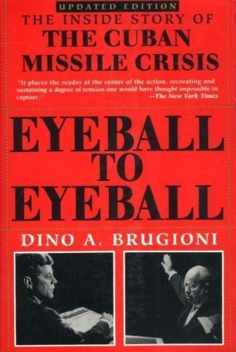 Eyeball to Eyeball: The Inside Story of the Cuban Missile Crisis