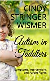 Autism in Toddlers: Symptoms, Interventions and Parent Rights
