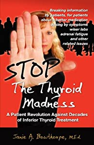 "Cover of ""Stop the Thyroid Madness: A Pat..."