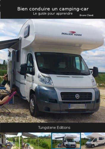 gratuits ebooks francais bien conduire un camping car guide des bases pour apprendre telecharger. Black Bedroom Furniture Sets. Home Design Ideas