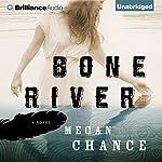 Bone River | Megan Chance