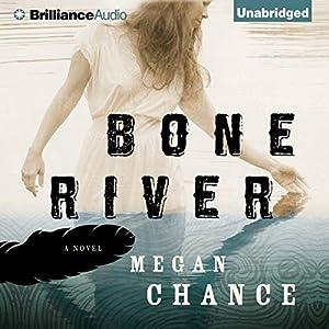 Bone River | [Megan Chance]