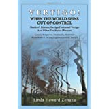 Vertigo! When the World Spins Out of Control by Linda Howard Zonana  (Nov 27, 2013)