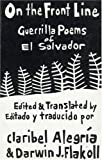 On The Front Line: Guerilla Poems of El Salvador