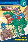 Dennis Shealy T. Rex Trouble! (Step Into Reading - DC Super Friends (Quality))