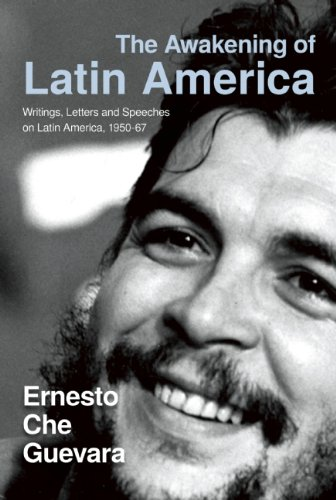 The Awakening of Latin America: Writings, Letters and Speeches on Latin America, 1950-67