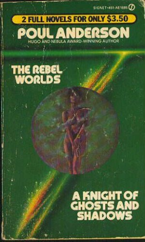 The Rebel Worlds / Knight of Ghosts & Shadows (Signet Double), Anderson,Poul