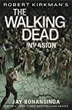 Robert Kirkman's The Walking Dead: Invasion (The Walking Dead Series)